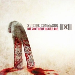 Suicide Commando - Die Motherfucker Die (Limited Edition CDM) (2009)