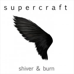 Supercraft - Shiver & Burn (CDS) (2010)