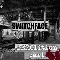 Switchface - Demolition Part III (2010)