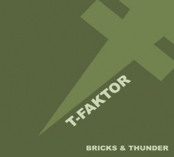 T-Faktor - Bricks & Thunder (2009)