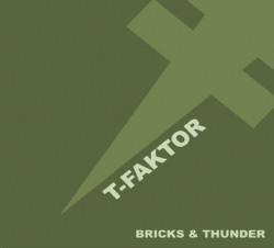 T-Faktor - Bricks & Thunder (2009)