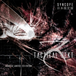 Tactical Sekt - Syncope (Japanese Edition) (2CD) (2009)