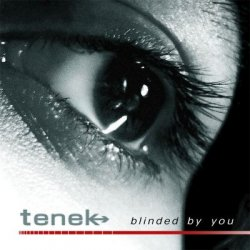 Tenek - Blinded By You (CDM) (2010)