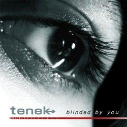Tenek - Blinded By You (CDM) (2010)