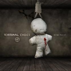 Terminal Choice - Keine Macht (Ltd. Ed. CDM) (2009)