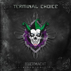 Terminal Choice - Übermacht (2CD Limited Edition) (2010)
