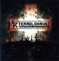 Terrolokaust - God Loves The Violence (2CD Limited Edition) (2011)
