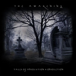 The Awakening - Tales Of Absolution + Obsoletion (2009)