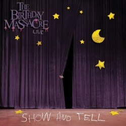 The Birthday Massacre - Show And Tell (2009)