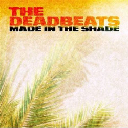 The Deadbeats - Made In The Shade (2009)