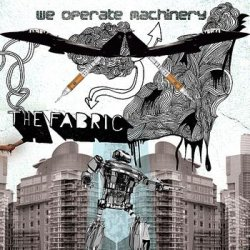 The Fabric - We Operate Machinery (2010)