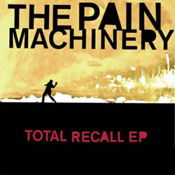 The Pain Machinery - Total Recall (EP) (2009)