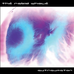 The Rabid Whole - Autraumation (2009)