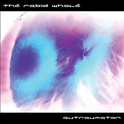The Rabid Whole - Autraumaton (European Version) (2009)