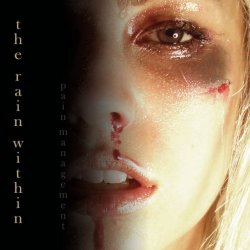 The Rain Within - Pain Management (2010)