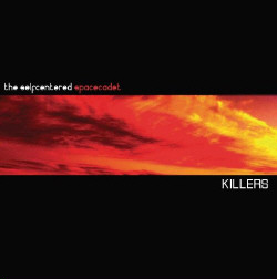 The Selfcentered Spacecadet - Killers (CDM) (2009)