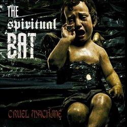 The Spiritual Bat - Cruel Machine (2011)