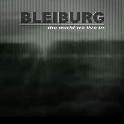 Bleiburg - The World We Live In (2CD) (2010)