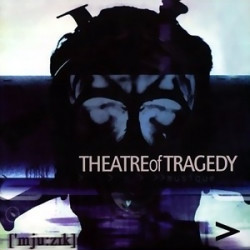 Theatre Of Tragedy - Musique (Remastered) (2009)