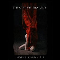 Theatre Of Tragedy - Last Curtain Call (2011)