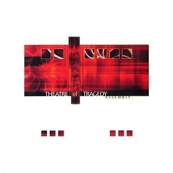 Theatre of Tragedy - Assembly (Rerelease) (Ltd.Edition) (2009)