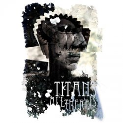 Titans - All There Is (EP) (2010)