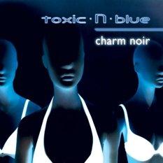 toxic·N·blue - Charm Noir (2010)