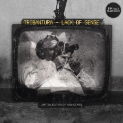 Tribantura - Lack Of Sense (Limited Edition EP) (2009)