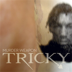 Tricky - Murder Weapon (Single) (2010)