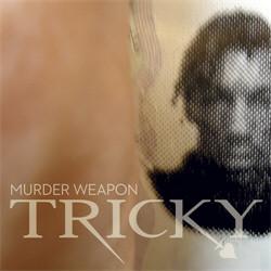 Tricky - Murder Weapon (Single) (2010)