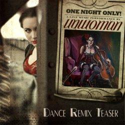 Unwoman - Dance Remixes Teaser (CDM) (2010)