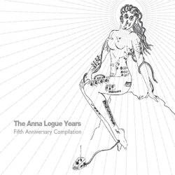 VA - The Anna Logue Years (Fifth Anniversary Compilation) (2CD) (2010)