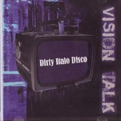 Vision Talk - Dirty Italo Disco (2009)