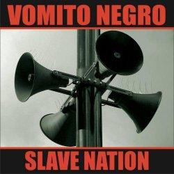 Vomito Negro - Slave Nation (EP) (2011)