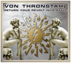 Von Thronstahl - Return Your Revolt Into Style (2CD) (Remastered) (2010)