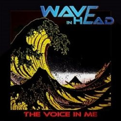 Wave In Head - The Voice In Me (2010)