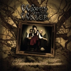 Waves Under Water - Serpents And The Tree (2009)