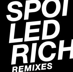 Waxdolls - Spoiled Rich Remixes (2010)