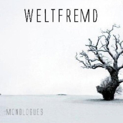Weltfremd - Monologues (2009)