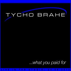 Tycho Brahe - ...What You Paid For (2010)