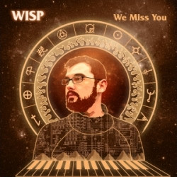 Wisp - We Miss You (2009)