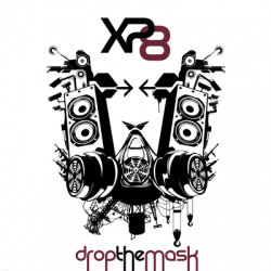 XP8 - Drop The Mask (2010)