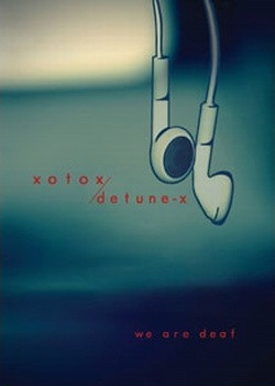 Xotox And Detune-X - We Are Deaf (2CD Limited Edition) (2009)