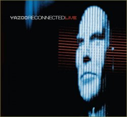 Yazoo - Reconnected Live (2CD) (2010)