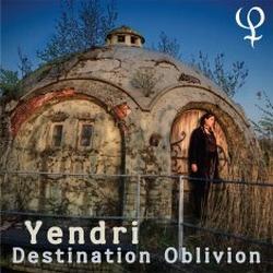 Yendri - Destination Oblivion (2010)