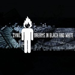 Zynic - Dreams In Black And White (CDS) (2011)