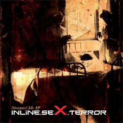 Inline.Sex.Terror - Distorted Life (EP) (2010)