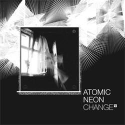 Atomic Neon - Change (2011)