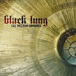 Black Lung - Full Spectrum Dominance (2009)