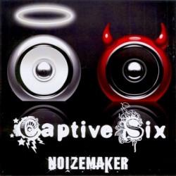 Captive Six - Noizemaker (Limited Edition) (2009)